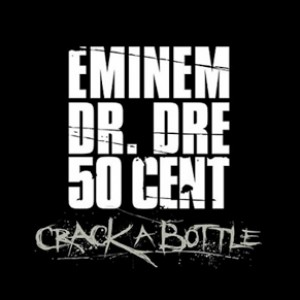 Eminem feat Dr Dre & 50 Cent « Crack a bottle »